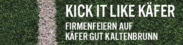 Kick it like Käfer - Firmenfeiern auf Gut Kaltenbrunn